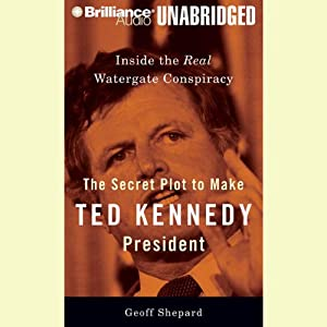 The Secret Plot to Make Ted Kennedy President Audiobook