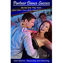 Partner Dance Success: Vol 2: Be the One They Want: What I Wish I Knew When I Started Social Dancing (PDS)