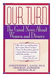 Our Turn: The Good News About Women and Divorce