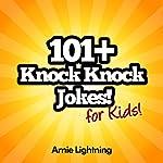 101+ Knock Knock Jokes for Kids | Arnie Lightning