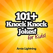 101+ Knock Knock Jokes for Kids Audiobook by Arnie Lightning Narrated by Ryan Sitzberger