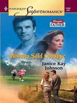 Mommy Said Goodbye (Single Father) by [Johnson, Janice Kay]