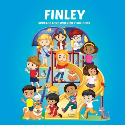 Finley Spreads Love Wherever She Goes: Building Self-Esteem in Children & Books About Bullying (Multicultural Children's Books, Self-Esteem Books for ... Books for Kids, Personalized Kids Books) pdf epub