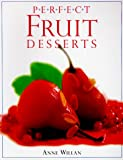 Perfect Fruit Desserts, Anne Willan, 0789428512