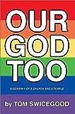 Our God Too, Tom Swicegood, 0595656757
