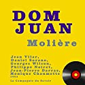 Dom Juan Performance by  Molière Narrated by Jean Vilar, Daniel Sorano, Georges Wilson, Philippe Noiret, Jean-Pierre Darras, Monique Chaumette