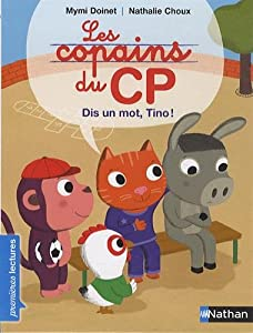 """Afficher """"Les copains du CP<br /> Dis un mot, Tino !"""""""