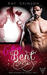 Getting Bent: MMF Bisexual Ménage Romance (Best Friends to Lovers Book 3)