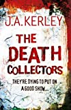The Death Collectors by Jack Kerley front cover