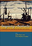 Imagining Australia: Literature and Culture in the New New World (Committee on Australia), , 0674015738