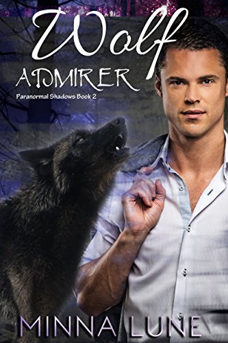 Wolf Admirer: A BBW Shifter Romance (Paranormal Shadows Book 2) by [Lune, Minna]