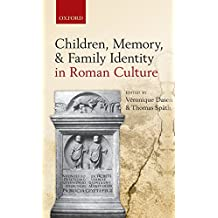 Children, Memory, and Family Identity in Roman Culture