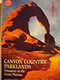 img - for Canyon Country Parklands: Treasures of the Great Plateau (Travel books) book / textbook / text book