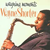Wayning Moments by Wayne Shorter (2000-11-28)