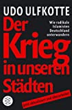 """""""Der Krieg in unseren Städten. Wie radikale Islamisten Deutschland unterwandern."""" av Udo Ulfkotte"""