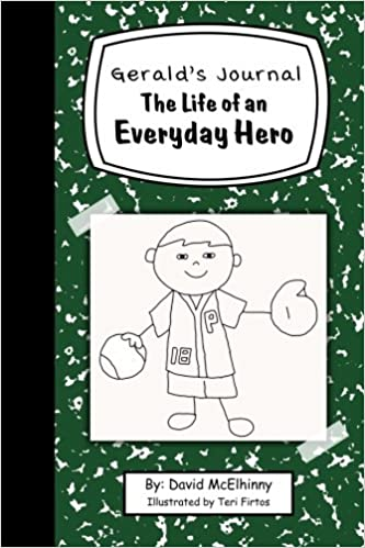 Gerald's Journal: The Life of an Everyday Hero (Volume 1): David ...