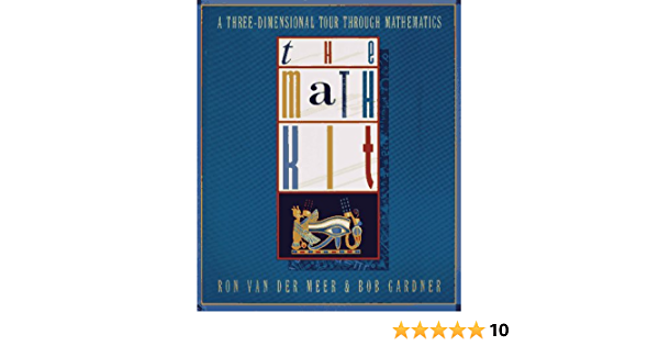 The Math Kit: A Three-Dimensional Tour through Mathematics ...