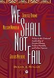 We Shall Not Fail, Dickson Mungazi, 1592212506