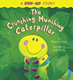 The Crunching Munching Caterpillar Pop-up, Sheridan Cain, 1589257715