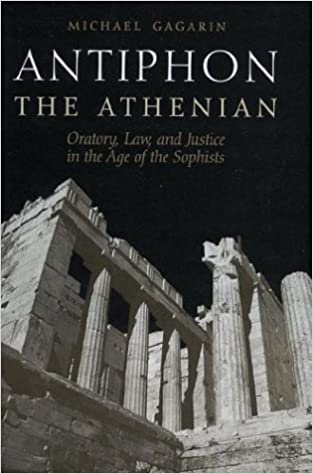 Book Antiphon the Athenian: Oratory, Law and Justice in the Age of the Sophists