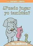 ¿Puedo jugar yo también? (An Elephant & Piggie Book, Spanish Edition) (An Elephant and Piggie Book)
