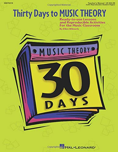 Theory Lessons Classroom - Thirty Days to Music Theory (Classroom Resource): Ready-To-Use Lessons and Reproducible Activities (Expressive Art (Choral))