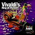 CLASSICAL KIDS - VIVALDIS RING OF MYSTERY