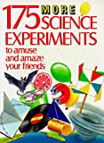 img - for 175 More Science Experiments to Amuse and Amaze Your Friends book / textbook / text book