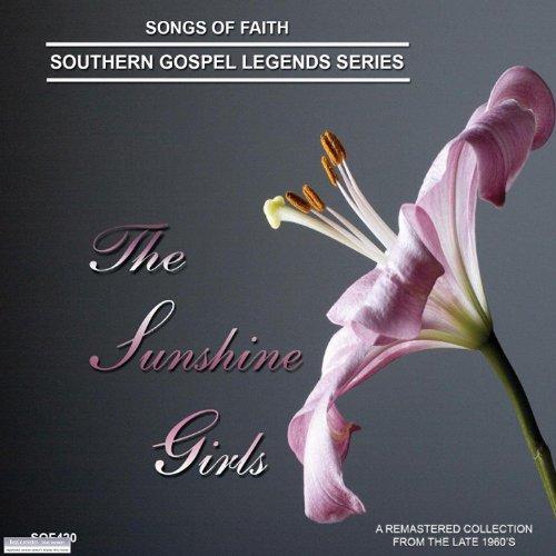 Songs of Faith - Southern Gospel Legends Series-The Sunshine Girls (Sunshine Legend)