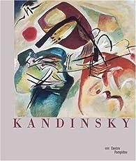 Kandinsky par  Centre national d'art et de culture Georges Pompidou