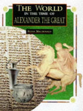World in the Time of Alexander the Great (World in the Time of) ebook