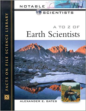 A to Z of Earth Scientists (Notable Scientists)