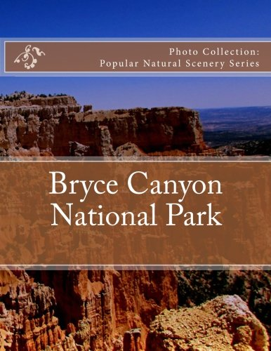 Bryce Canyon National Park: Photo Collection: Popular Natural Scenery Series pdf epub