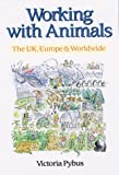 Working with Animals: The UK, Europe and Worldwide