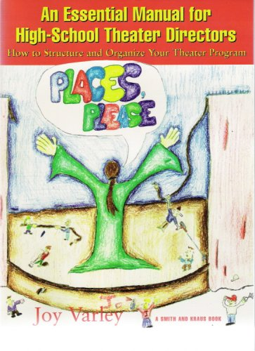 Places, Please!: A Manual for High-School Theater Directors (Young Actors Series)