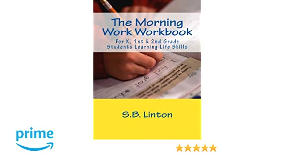 The Morning Work Workbook: For K, 1st & 2nd Grade Students ...