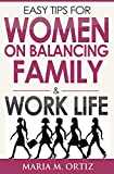 Easy Tips For Women On Balancing Family and Work Life