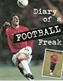 Diary of a Sports Freak Football Paperback  (Diary of a Sports Freak)