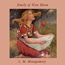 Emily of New Moon Audiobook by L. M. Montgomery Narrated by Susan O'Malley
