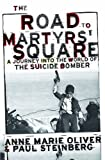 The Road to Martyrs' Square, Anne Marie Oliver and Paul Steinberg, 0195116003