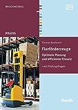 Flurförderzeuge: Optimale Planung und effizienter Einsatz Mit Prüfungsfragen (Beuth Praxis)