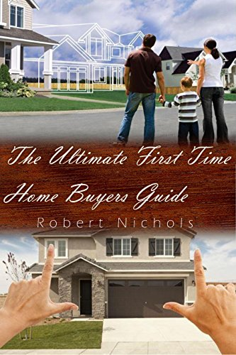 Download PDF The Ultimate Guide For First Time Home Buyers