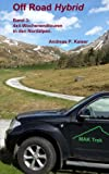 4x4-Wochenendtouren in den Nordalpen.: Autoabenteuer – kuriose Passstraßen – Gletscher (Off Road Hybrid, Band 3)