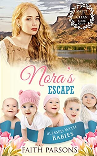 Mail Order Bride: Nora's Escape: Clean Historical Western Romance (Blessed with Babies Book 5)