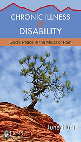Chronic Illness And Disability (June Hunt Hope for the Heart)