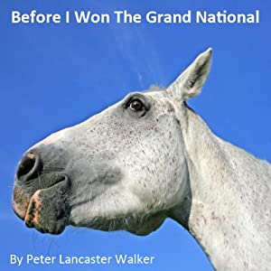 Before I Won the Grand National Audiobook