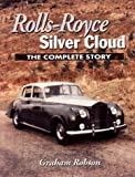 Rolls-Royce Silver Cloud: The Complete Story
