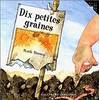 Dix petites graines par Ruth Brown