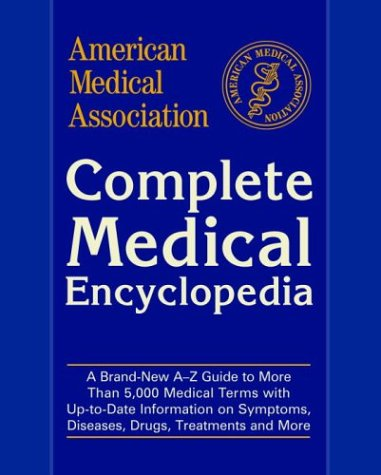 American Medical Association Complete Medical Encyclopedia (American Medical Association (Ama) Complete Medical - Ca Del Amo