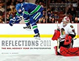img - for Reflections 2011: The NHL Hockey Year in Photographs (Reflections: The NHL Hockey Year in Photographs) book / textbook / text book